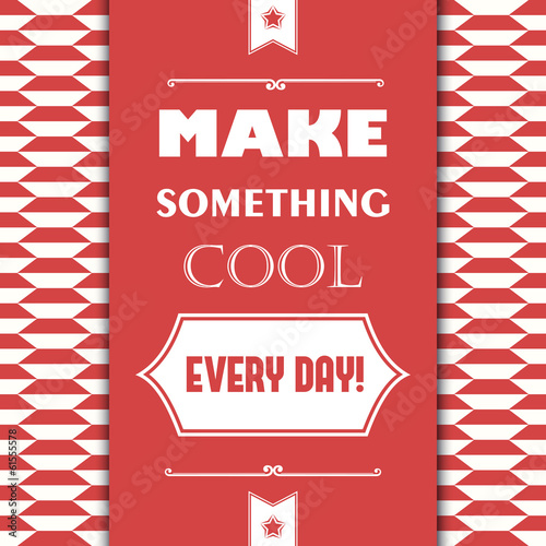 "Retro card with quote ""Make something cool every day"""