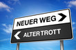 Neuer Weg / Alter Trott
