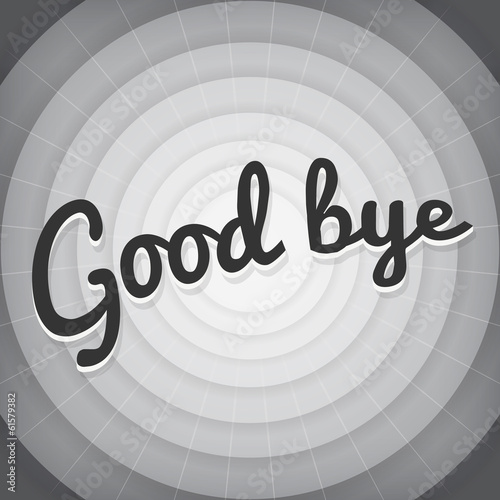 Good bye typography BW old movie screen
