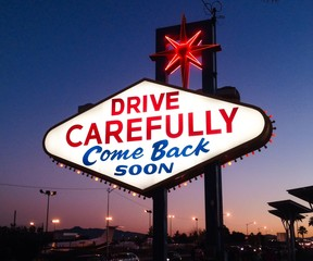Drive Carefully Come Back soon sign when keaving Las Vegas