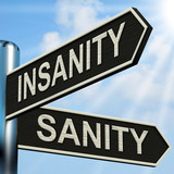 Insanity Sanity Signpost Shows Crazy Or Psychologically Sound