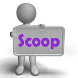 Scoop Sign Means Exclusive Information Or Inside Story