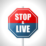 Stop and live traffic sign