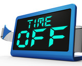 Time Off Clock Shows Holiday From Work Or Study