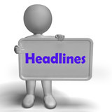 Headlines Sign Shows Latest News And Reporting
