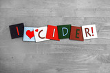 I Love Cider, sign series for alcohol, drinks and food.