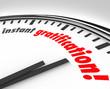 Instant Gratification Clock Fast Immediate Satisfaction Time