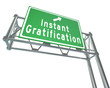 Instant Gratification Freeway Green Road Sign Satisfaction