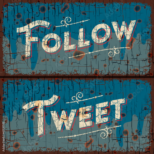 Tweet, follow - text on vintage sign, vector Eps10 image.