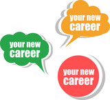 your new career. Set of stickers, labels, tags. Business