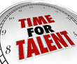 Time for Talent Clock Looking Searching Job Candidates Skilled P
