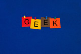 Geek, sign series for computers, bloggers and the internet.