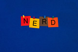Nerd, sign series for computer geeks and the internet!