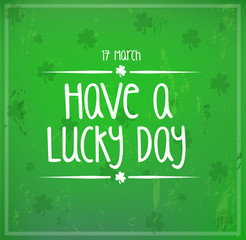 Card for St. Patrick's Day Have a Lucky Day vector