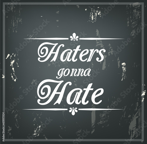 zacytuj-na-czarnej-tablicy-kredowej-haters-nienawidzi