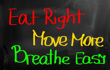 Eat Right Move More Breathe Easy Concept