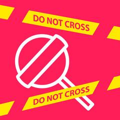do not cross the line crossing a  Lollipop.