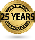 Happy birthday 25 years gold label, vector illustration
