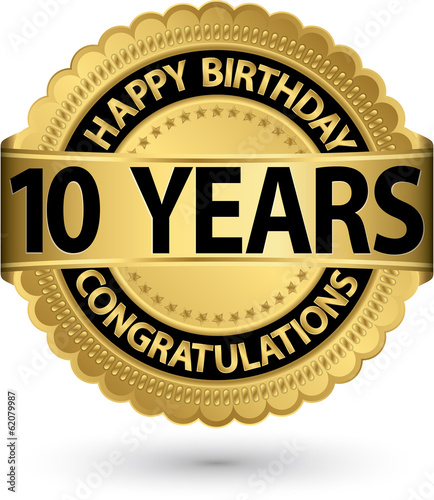Happy birthday 10 years gold label, vector illustration