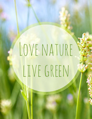 Love Nature Live Gree