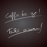 Coffee to go - Take away handwriting