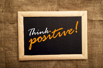 Think positive, motivational message