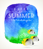 Summer holidays greeting, coral fish and watercolor background
