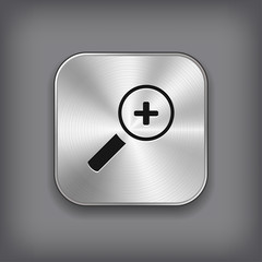 Magnifier icon with plus sign - metal app button
