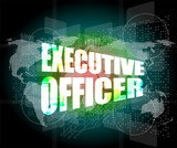 executive officer words on digital screen background