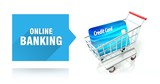 Online banking, credit card and shopping cart