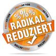 Radikal reduziert - Preisaktion - Prozente