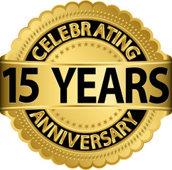 Celebrating 15 years anniversary golden label with ribbon, vecto