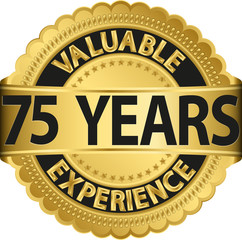 Valuable 75 years of experience golden label with ribbon, vector