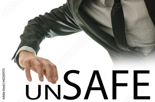 Man reaching for the text Unsafe - Safe
