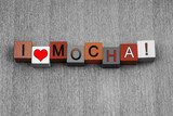 I Love Mocha, sign series for coffee, drinks and caffeine. poster