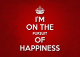I am on the pursuit of happiness - Keep Calm version