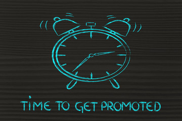 it's time to...get promoted