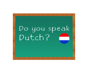 Blackboard with the text Do you speak Dutch