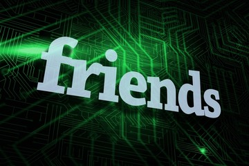 Friends against green and black circuit board