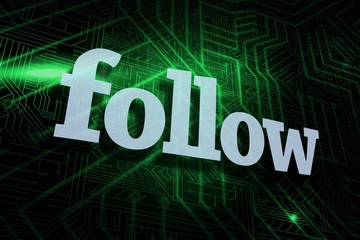 Follow against green and black circuit board
