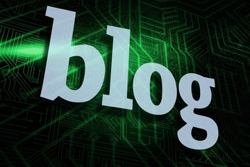 Blog against green and black circuit board