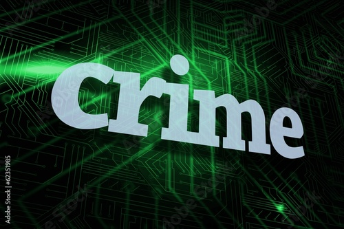 Crime against green and black circuit board