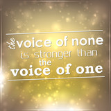 The voice of none is stronger than the voice of one poster