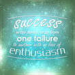Success is the ability to go from one failure to another