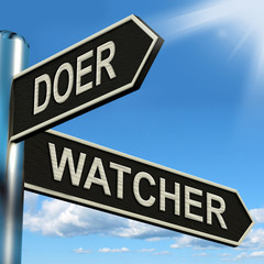 Doer Watcher Signpost Means Active Or Observer