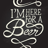 IM HERE FOR BEER - phrase illustration