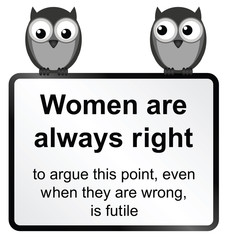 comical women are always right sign