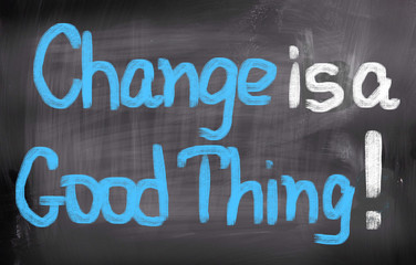 Change Is A Good Thing Concept