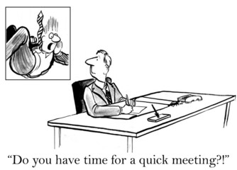 Do you have time for a meeting