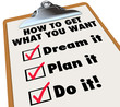 How to Get What You Want Clipboard Checklist Dream Plan Do It